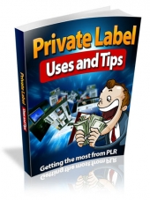 Private Label Uses and Tips Private Label Rights