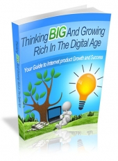 Thinking Big and Growing Rich in the Digital Age Private Label Rights