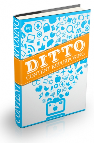 Ditto: How To Get The Most Out of Your Content