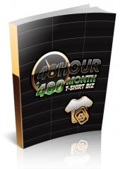48 Hour $480 Month T-Shirt Biz Private Label Rights