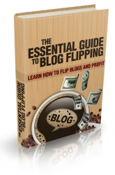 The Essential Guide To Blog Flipping Private Label Rights