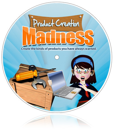 Product Creation Madness