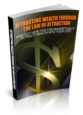 Attracting Wealth Through The Law Of Attraction Private Label Rights