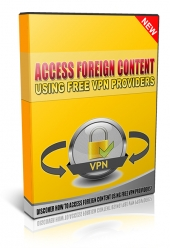 Access Foreign Content Using Free VPN Providers Private Label Rights