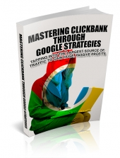 Mastering Clickbank Through Google Strategies Private Label Rights