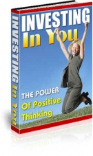 Investing In You : The Power Of Positive Thinking Private Label Rights