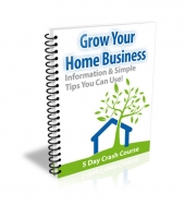 Grow Your Home Business eCourse Private Label Rights
