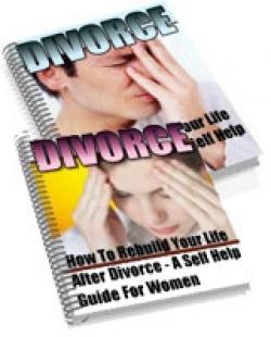 Divorce : How To Rebuild Your Life