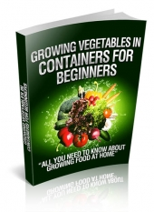 Growing Vegetables In Containers For Beginners Private Label Rights