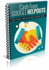 Cash from Google Helpouts Private Label Rights