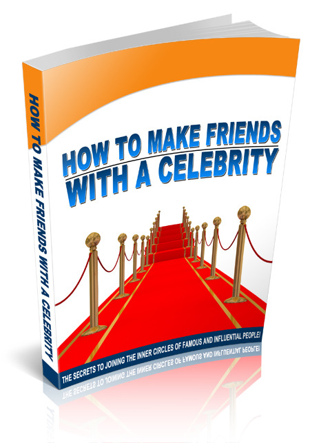 How To Make Friends With A Celebrity