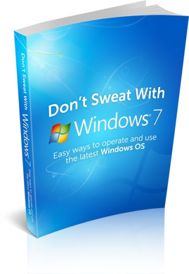 Dont Sweat With Windows 7