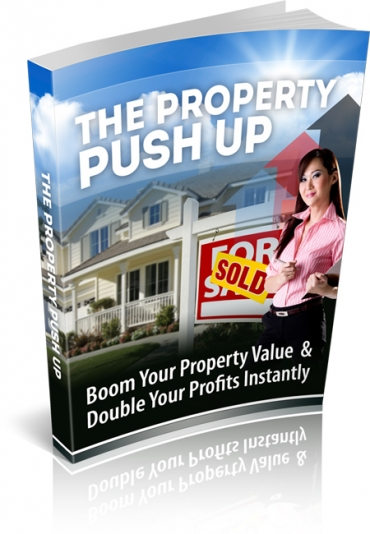 The Property Push Up