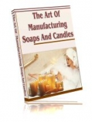 The Art Of Manufacturing Soaps And Candles Private Label Rights