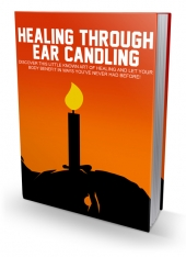 New Healing Through Ear Candling Private Label Rights