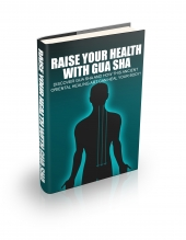 Raise Your Health With Gua Sha Private Label Rights