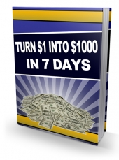 Turn $1 Into $1000 In 7 Days Private Label Rights