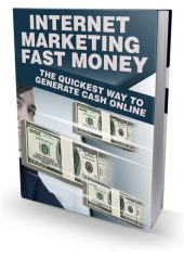 Internet Marketing Fast Money Private Label Rights