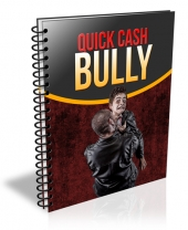 Quick Cash Bully Private Label Rights