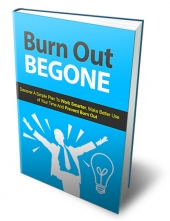 Burn Out Begone Private Label Rights