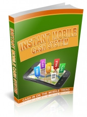 Instant Mobile Cash System Private Label Rights