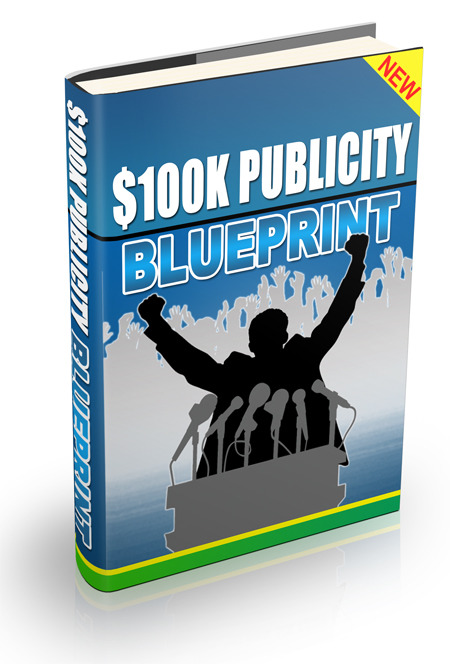 100K Dollar Publicity Blueprint
