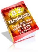 82 Techniques : More Money Into Your Pocket! Private Label Rights