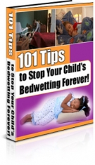 101 Tips to Stop Your Child's Bedwetting Forever! Private Label Rights