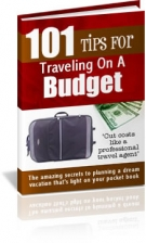 101 Tips For Traveling On A Budget! Private Label Rights