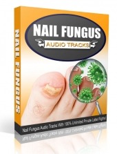 Nail Fungus Audio Tracks Private Label Rights