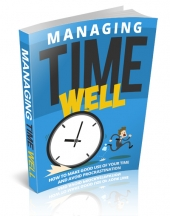 Managing Time Well Private Label Rights