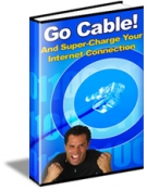 Go Cable! And Supercharge Your Internet Connection Private Label Rights