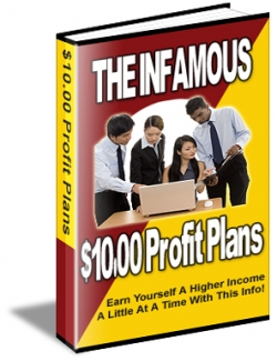 The Infamous $10.00 Profit Plans