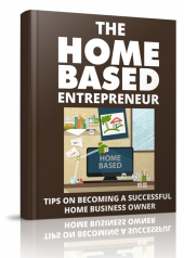 The Home Based Entrepreneur Private Label Rights