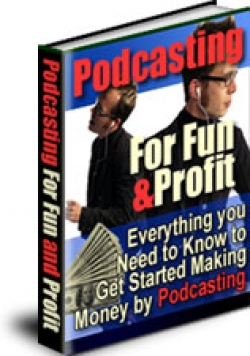 Podcasting For Fun & Profit