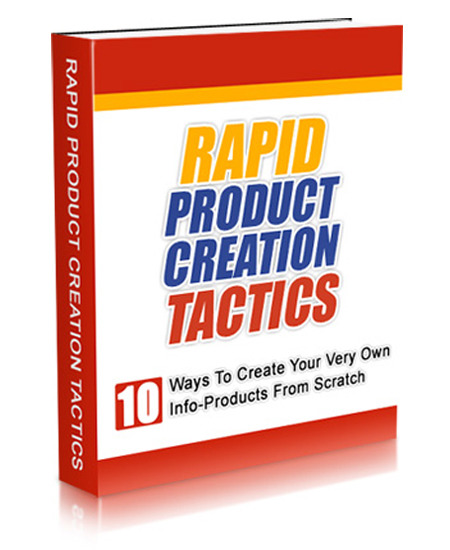 Rapid Product Creation Tactics