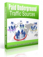 Paid Underground Traffic Sources Private Label Rights