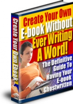 Create Your Own E-Book Without Ever Writing A Word