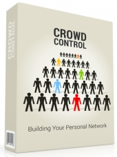Crowd Control - Building Your Personal Network Private Label Rights