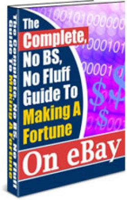 The Complete Guide To Making A Fortune On eBay