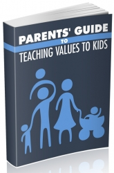 Parents Guide to Teaching Values to Kids Private Label Rights