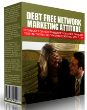 Debt Free Network Marketing Attitude 2015 Private Label Rights