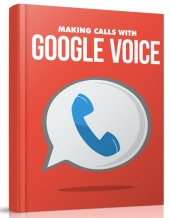 Making Calls with Google Voice Private Label Rights