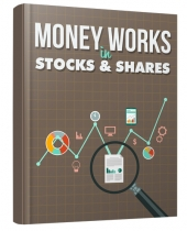 Money Works in Stocks and Shares Private Label Rights