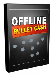 Offline Bullet Cash Private Label Rights