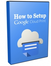 How to Setup Google Cloud Print Private Label Rights