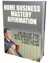 Home Business Mastery Affirmation Private Label Rights