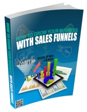 How to Grow Your Business With Sales Funnels Private Label Rights