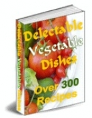Delectable Vegetable Dishes Private Label Rights