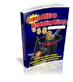 Super Affiliate Marketing Wizard